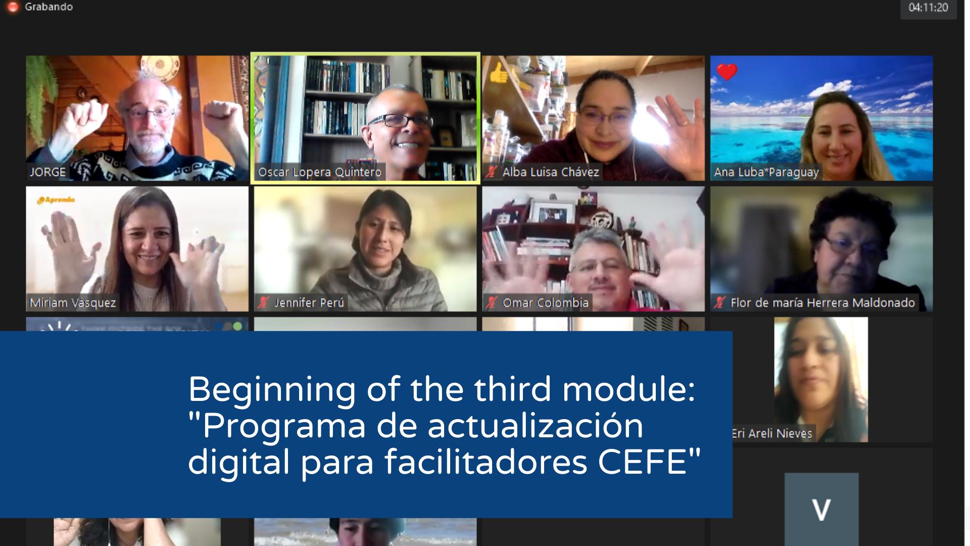 """Beginning of the Third module: """"Programa de actualización digital para facilitadores CEFE"""""""